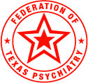 The Federation of Texas Psychiatry